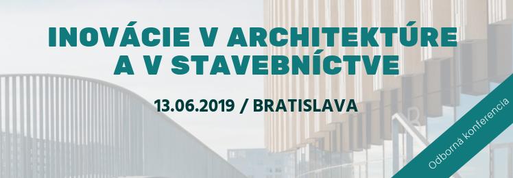 Konferencia INOVÁCIE V ARCHITEKTÚRE   A V STAVEBNÍCTVE